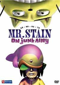 [Mr. Stain on Junk Alley]